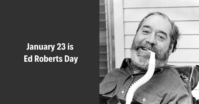 January 23 is Ed Roberts Day