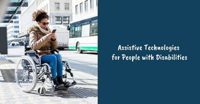 Assistive Technologies for People with Disabilities
