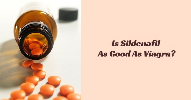 Is Sildenafil As Good As Viagra_