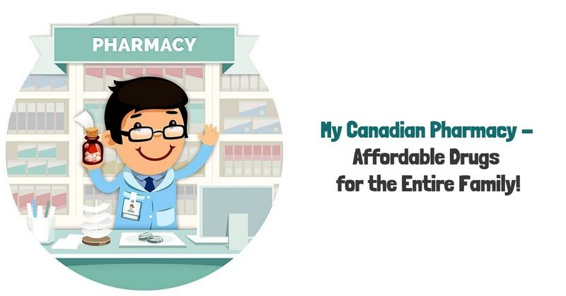My Canadian Pharmacy - Affordable Drugs for the Entire Family!