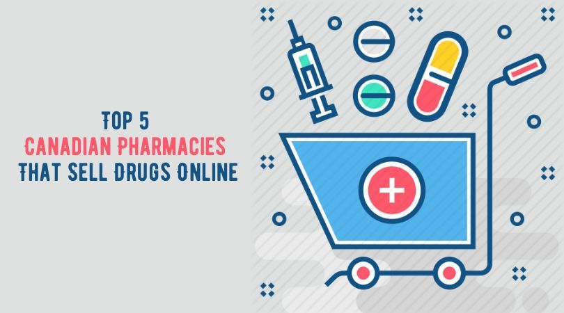 Top 5 Canadian Pharmacies That Sell Drugs Online